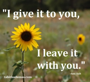 I give it to you I leave it with you ann ault tabithadumas.com